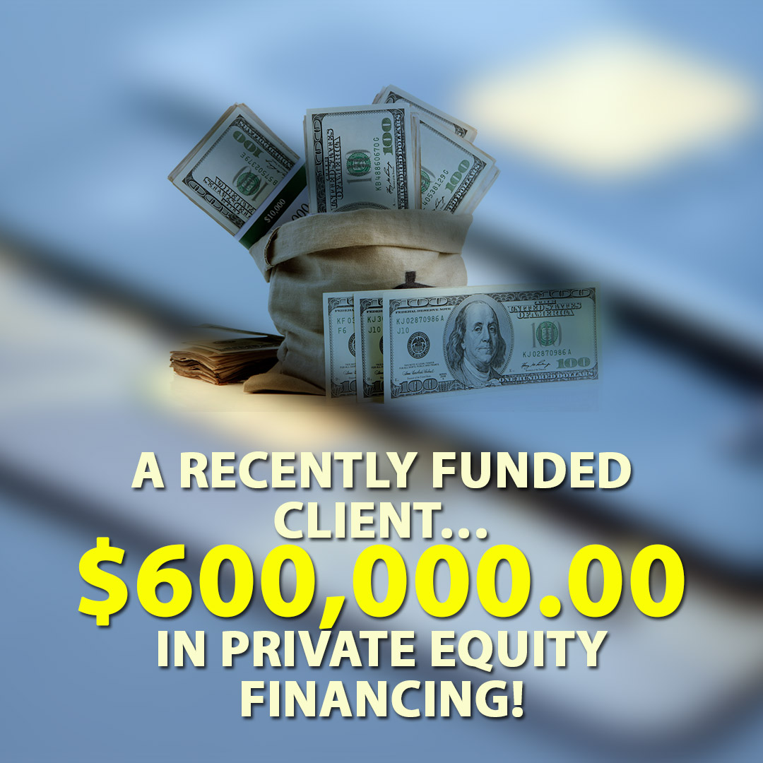 A Recently funded client $600000.00 in Private Equity Financing! 1080X1080