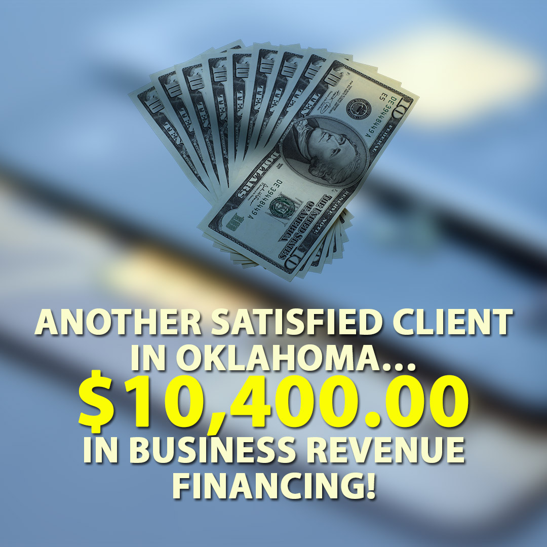 Another satisfied client in Oklahoma $10400.00 in Business Revenue Financing! 1080X1080