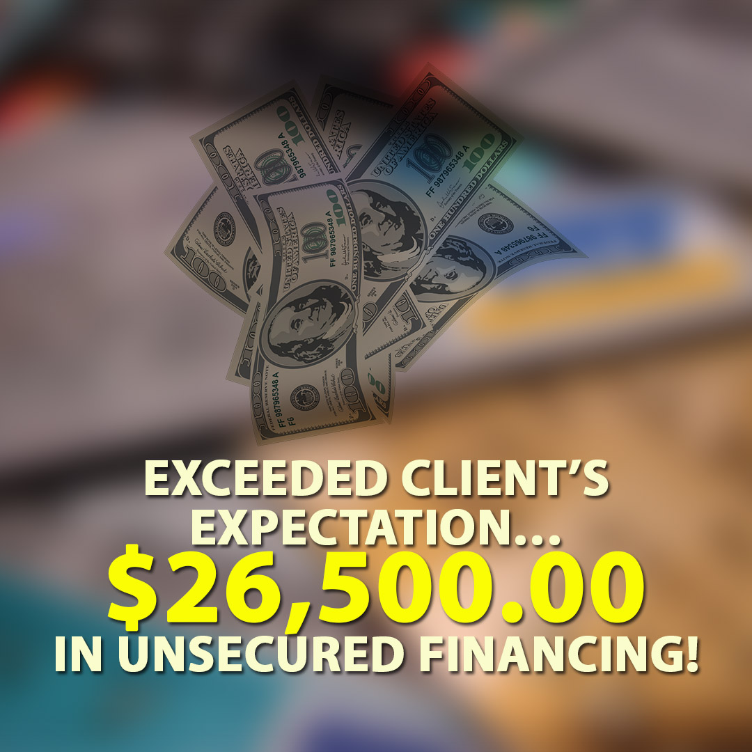 Exceeded clients expectation $26500.00 in Unsecured financing! 1080X1080