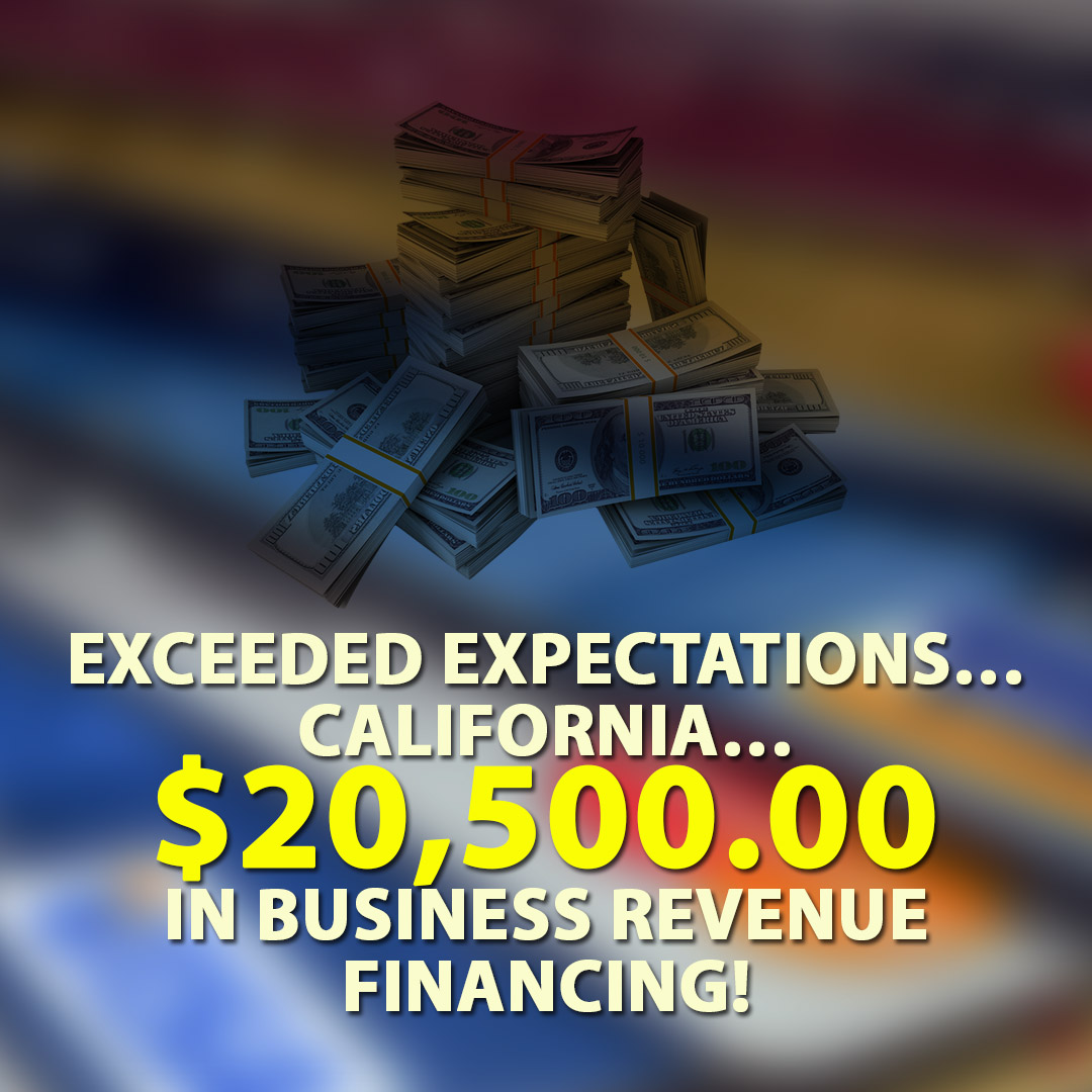 Exceeded expectations…California $20500.00 in Business Revenue Financing! 1080X1080