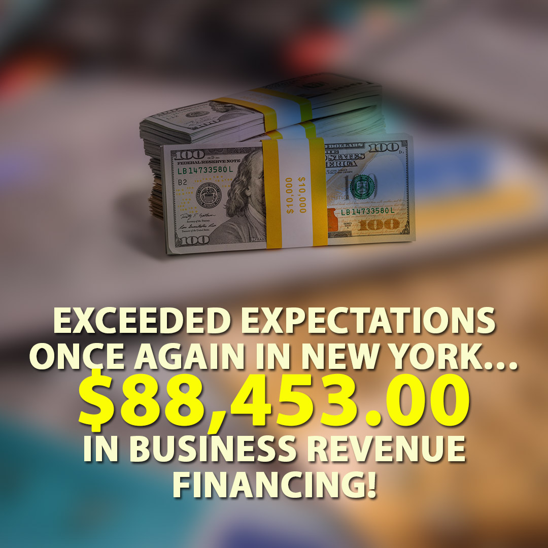 Exceeded expectations once again in New York $88453.00 in Business Revenue Financing! 1080X1080