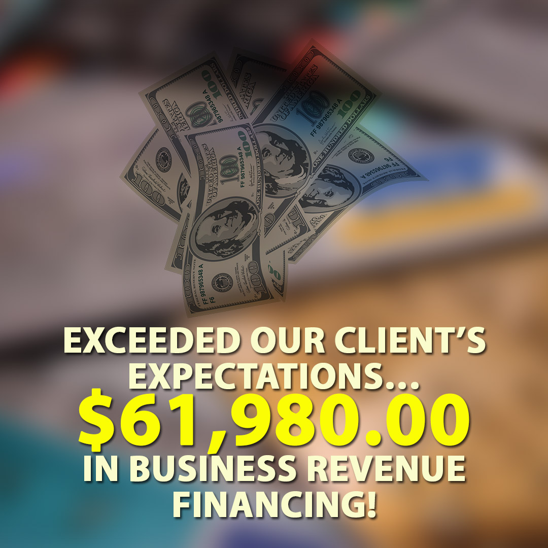 Exceeded our clients expectations $61980.00 in Business Revenue Financing! 1080X1080