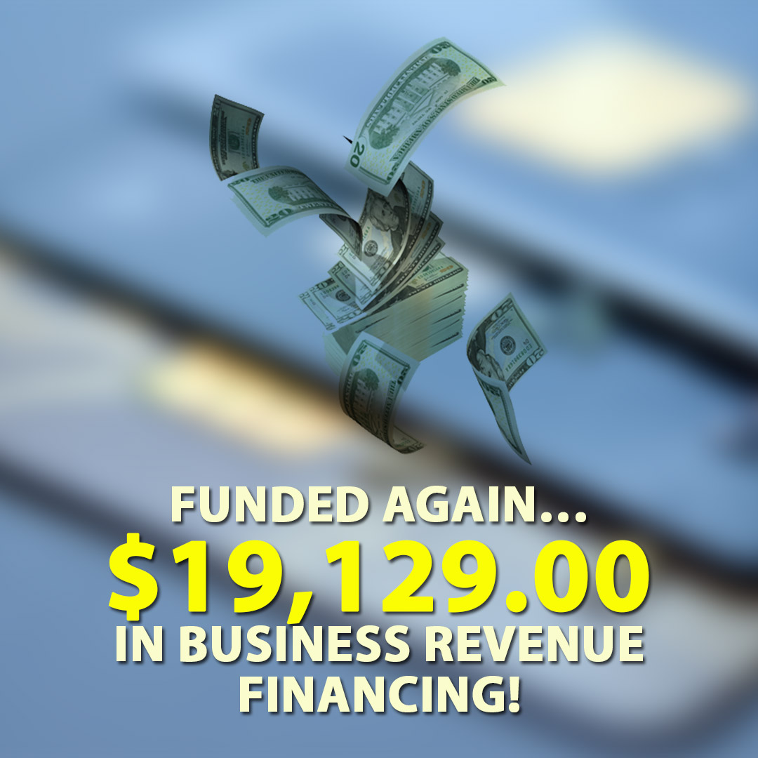 Funded again $19129.00 in Business Revenue Financing! 1080X1080