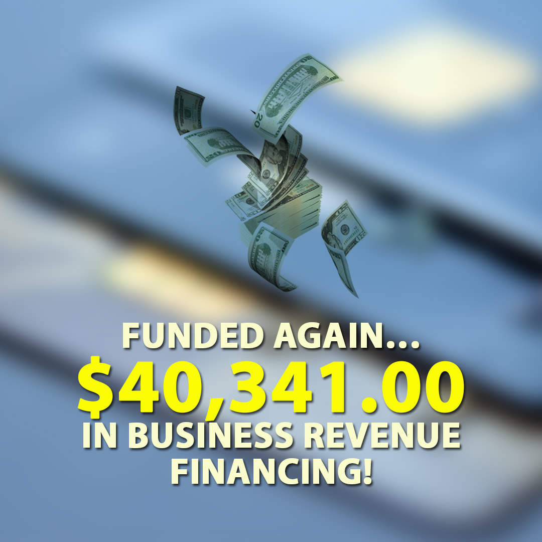 Funded again $40341.00 in Business Revenue financing! 1080X1080