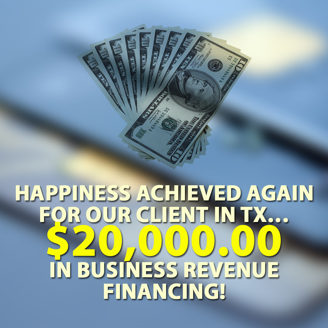 Happiness achieved again for our client in TX $20000.00 in Business Revenue Financing! 1080X1080