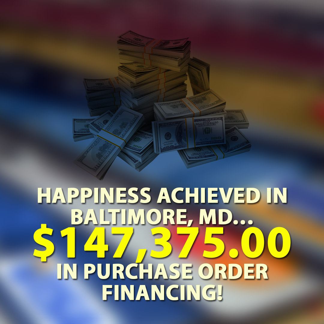 Happiness achieved in Baltimore MD $147375.00 in Purchase Order financing! 1080X1080