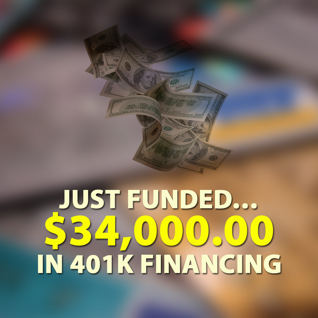 Just funded $34000.00 in 401K financing 1080X1080