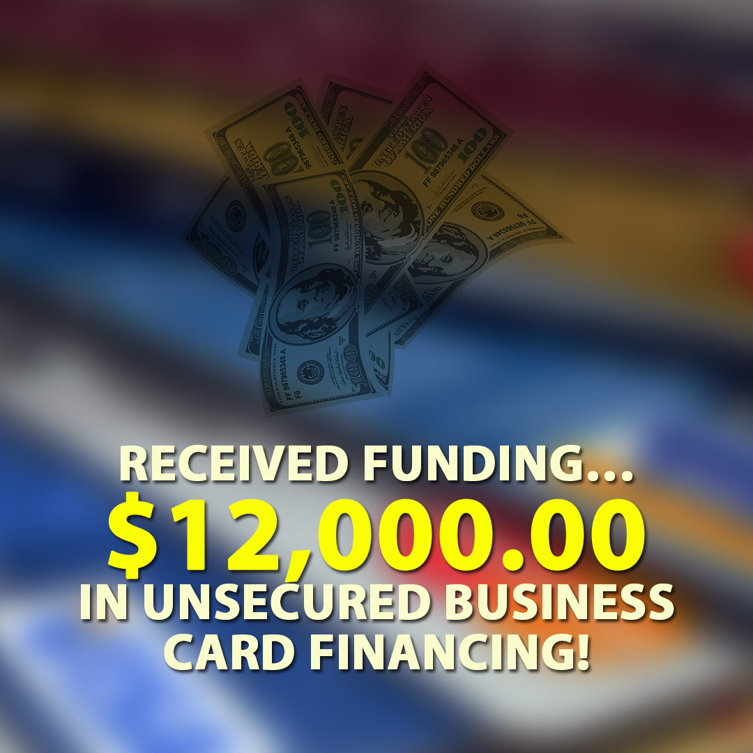 Received funding $12000.00 in Unsecured Business Card financing! 1080X1080
