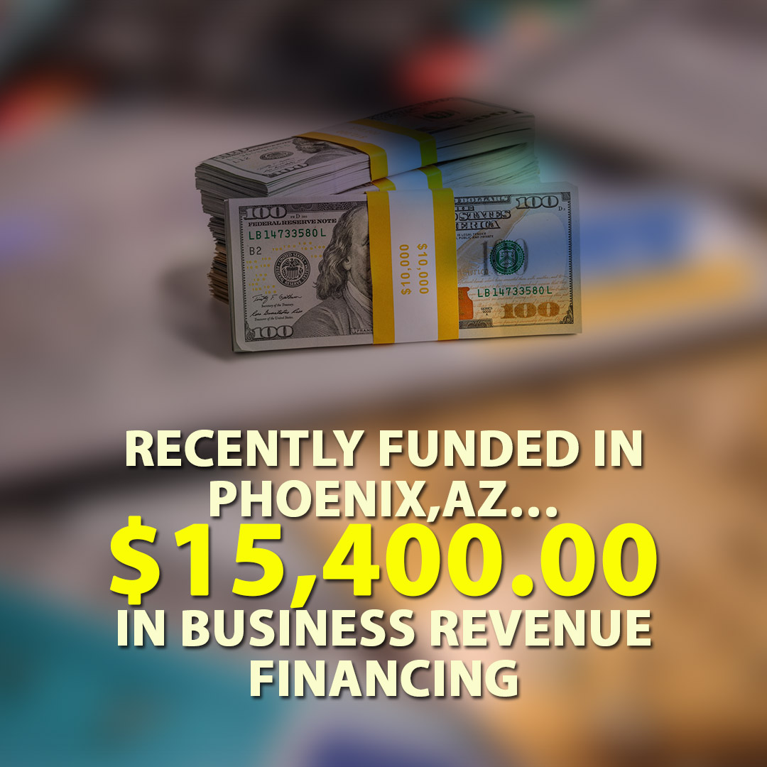 Recently Funded in Phoenix AZ $15400.00 in Business Revenue Financing 1080X1080