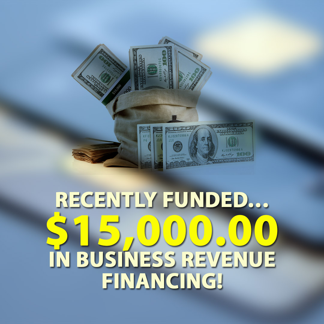Recently funded $15000.00 in Business Revenue financing! 1080X1080