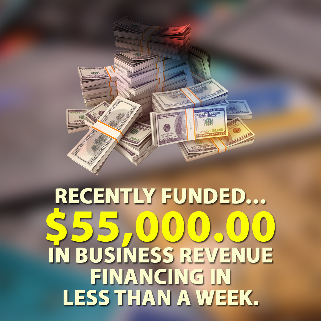 Recently funded $55000.00 in Business Revenue financing in less than a week 1080X1080