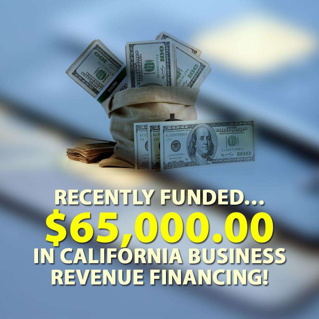Recently funded $65000.00 in California Business Revenue Financing! 1080X1080