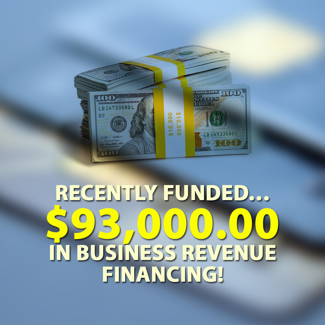 Recently funded $93000.00 in Business Revenue Financing! 1080X1080