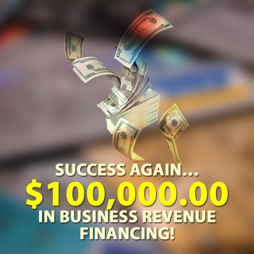 Success again $100000.00 in Business Revenue financing! 1080X1080