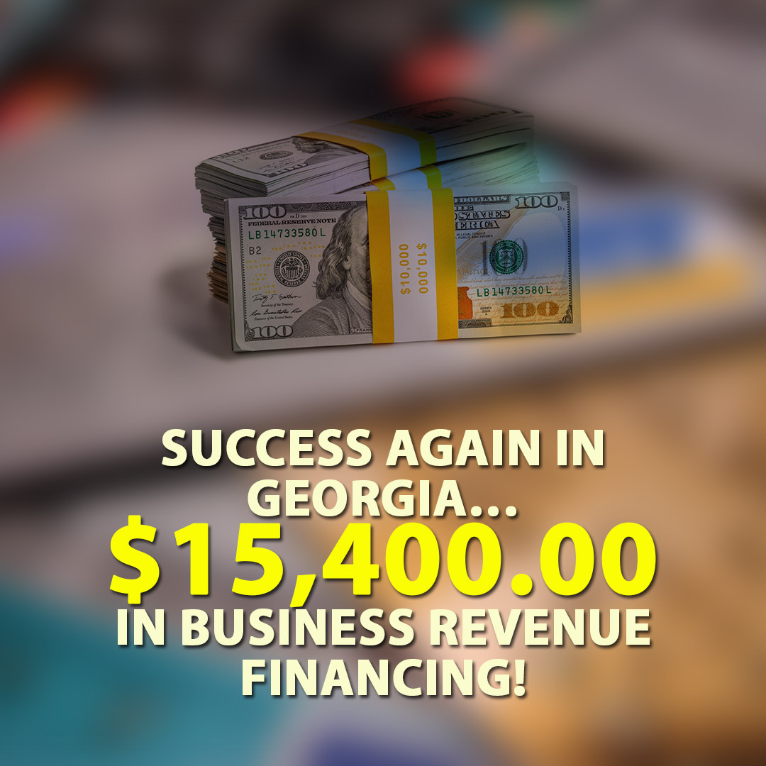 Success again in Georgia $15400.00 in Business Revenue Financing! 1080X1080