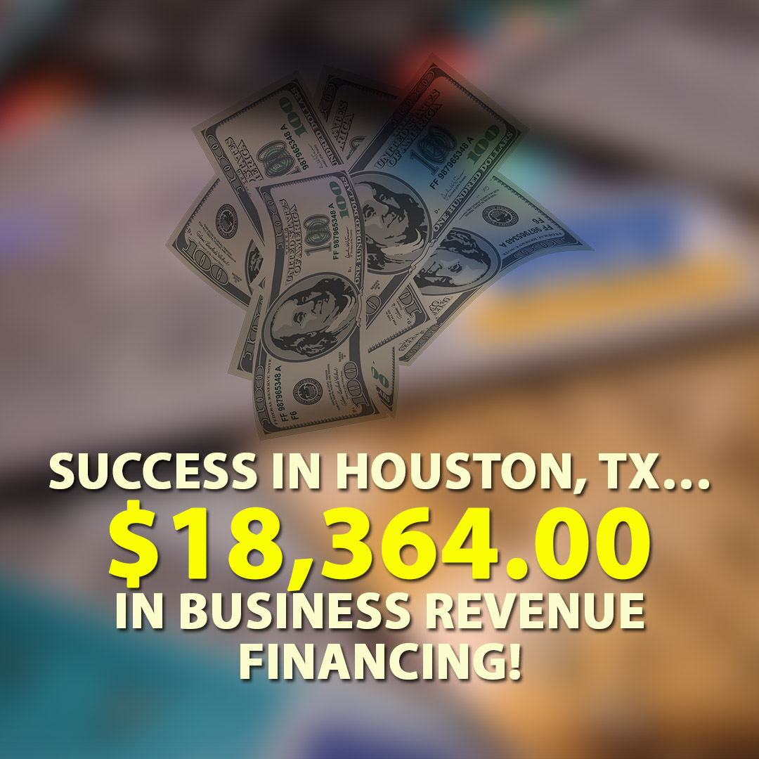 Success in Houston TX $18364.00 in Business Revenue financing! 1080X1080