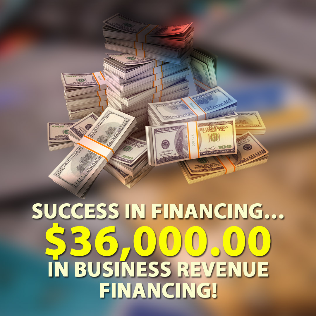 Success in financing $36000.00 in Business Revenue financing! 1080X1080