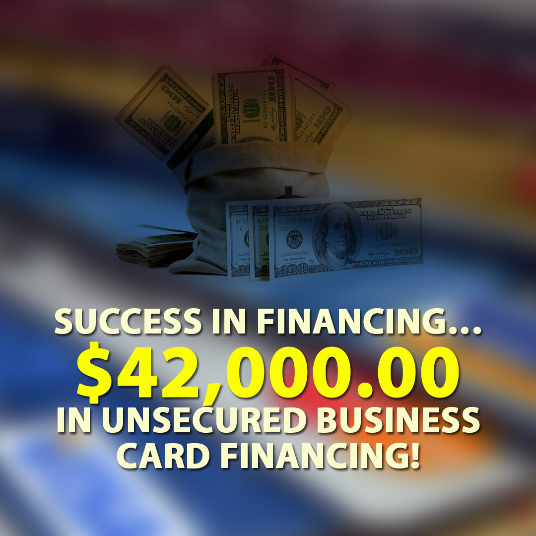 Success in financing $42000.00 in Unsecured Business Card financing! 1080X1080