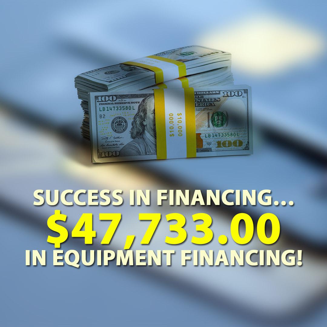 Success in financing $47733.00 in Equipment financing! 1080X1080