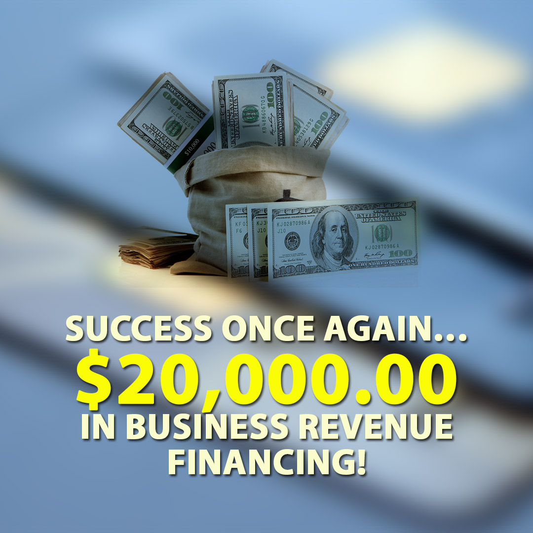 Success once again $20000.00 in Business Revenue financing 1080X1080