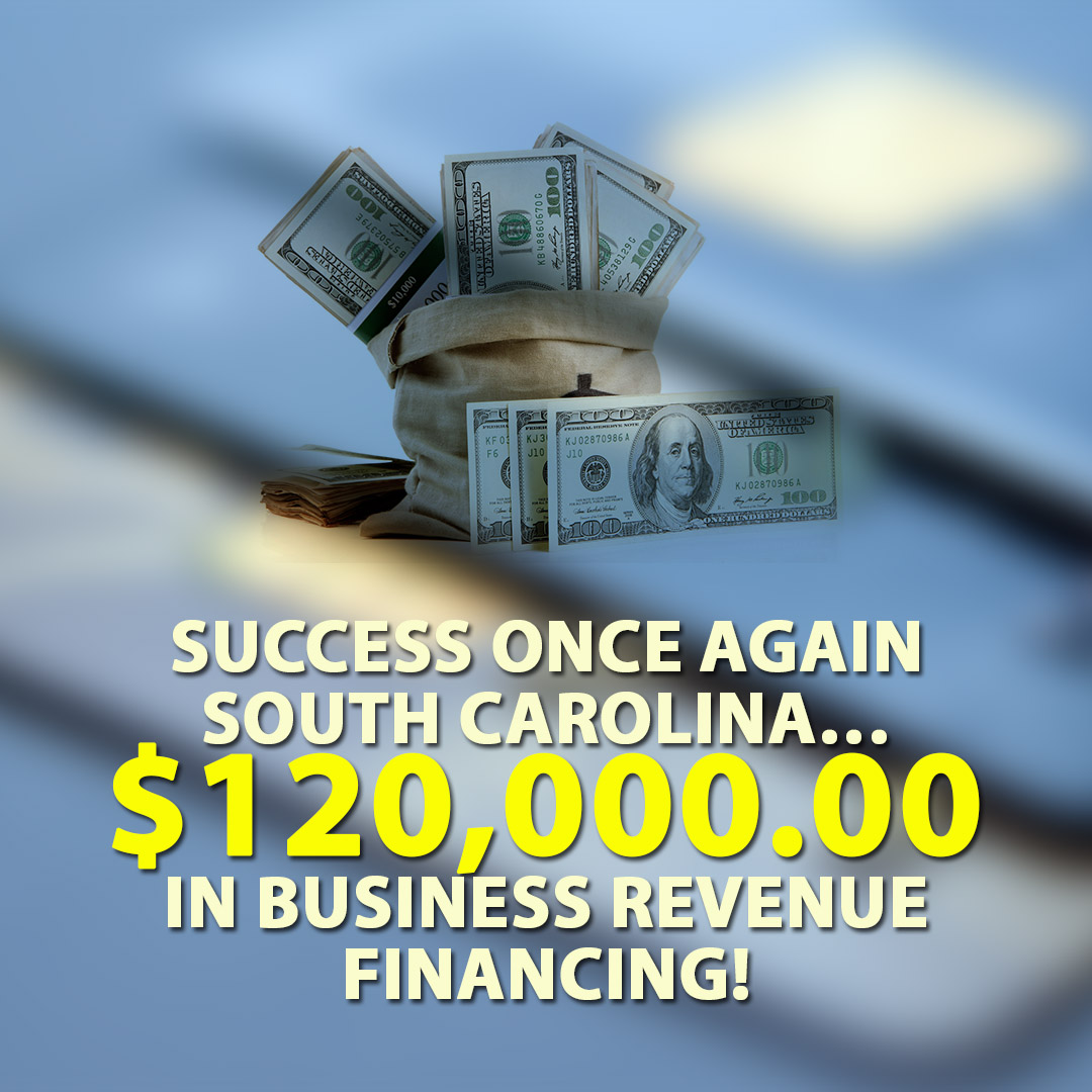 Success once again South Carolina $120000.00 in Business Revenue financing! 1080X1080